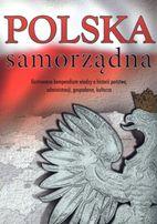 Polska samorządna. Ilustrowane dzieje administracji i samorządu