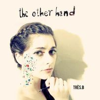 Tres B -The Other Hand - CD Digipack