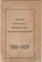 Dlaczego Świętujemy Dziesiątą Rocznicę Odzyskania Niepodległości 1928