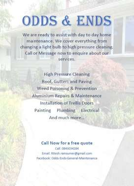 Odds & Ends General Maintenance & High Pressure Cleaning.
