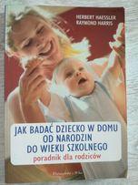 Jak badać dziecko w domu od narodzin do wieku szkolnego
