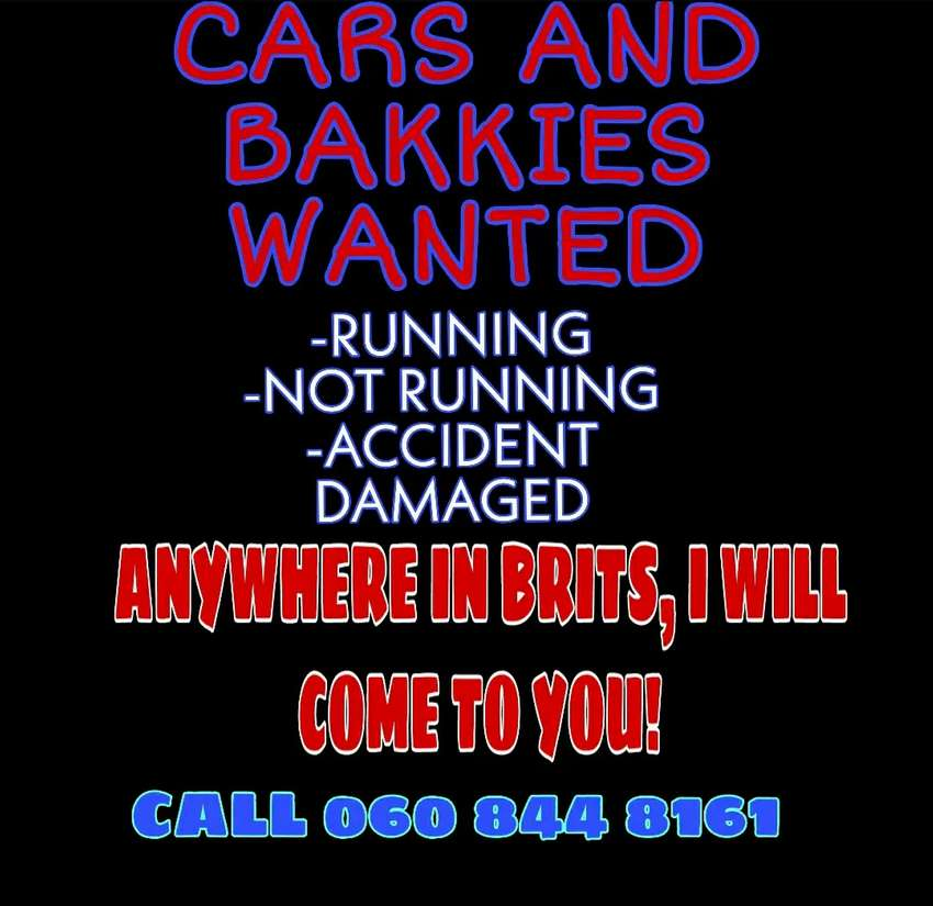 Vehicles wanted in Brits.