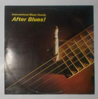 After Blues! International Blues Family LP
