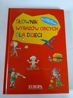 Słownik wyrazów obcych dla dzieci - wydanie zbiorowe
