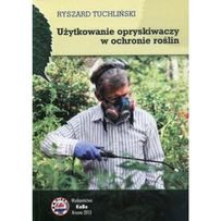 Użytkowanie opryskiwaczy w ochronie roślin