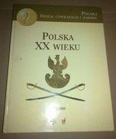 Polska. Dzieje cywilizacji i narodu. Polska XX wieku.