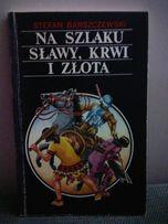 Na szlaku sławy, krwi i złota - Barszczewski
