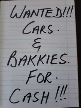 Bakkies and cars wanted