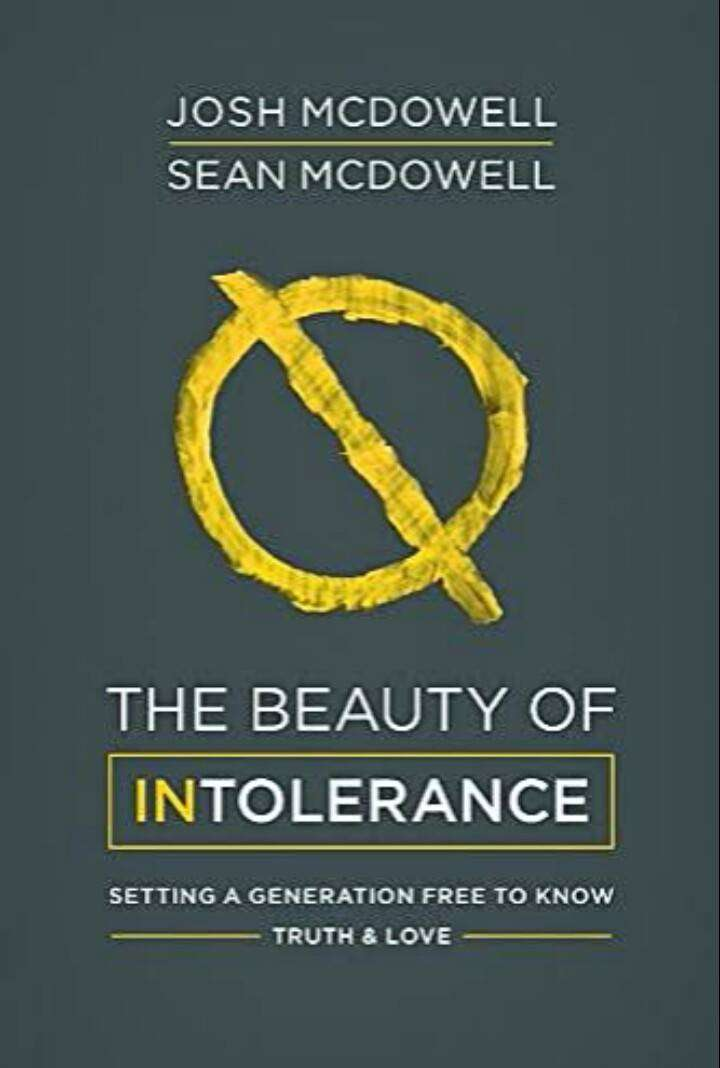 The Beauty of Intolerance: Setting a Generation Free to Know Truth 0