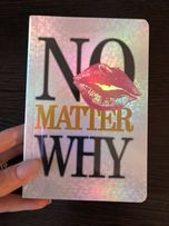 Блокнот No matter why
