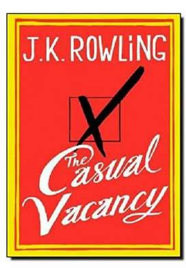 A CASUAL VACANCY BY J K ROWLING FIRST EDITION FIRST PRINTING