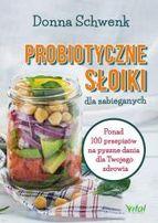 Probiotyczne słoiki dla zabieganych Autor: Donna Schwenk