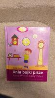 Ania bajki pisze - Anna Sokół wersja dwujęzyczna