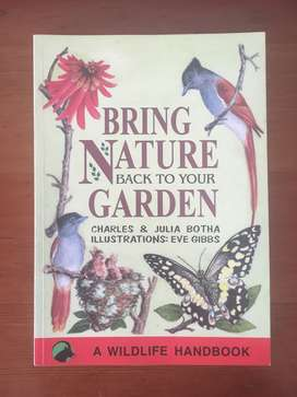Bring Nature Back to Your Garden by Charles and Julia Botha