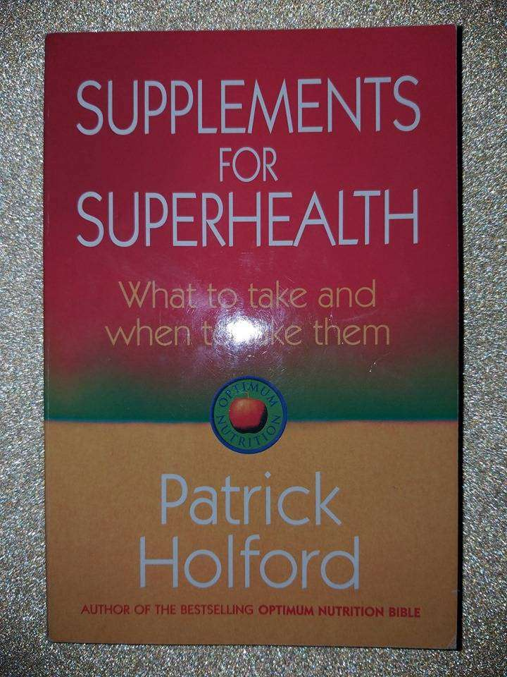 Supplements For Superhealth - Patrick Holford. 0