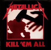 Metallica – Kill 'Em All, EU 2015 (винил, диск, пластинка)