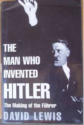 The man who invented Hitler - David Lewis - Hardcover