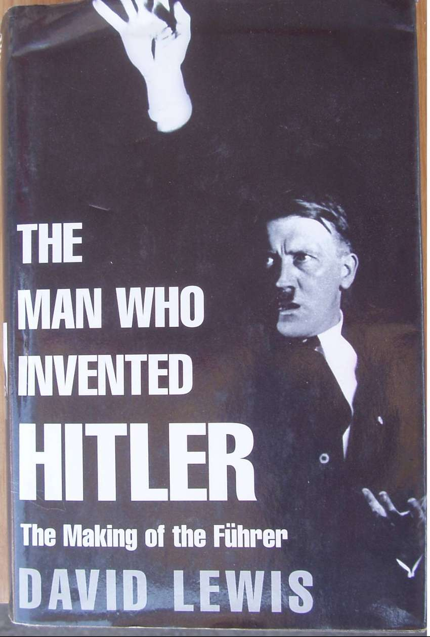 The man who invented Hitler - David Lewis - Hardcover 0