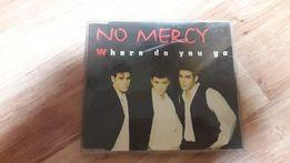 """No Mercy """" Where Do You Go """""""