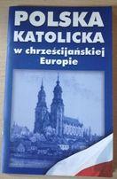 Polska katolicka w chrześcijańskiej Europie