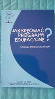 Jak kreować programy edukacyjne? Wiesław Ciczkowski