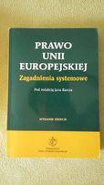 Prawo Unii Europejskiej. Zagadnienia systemowe. Jan Barcz, wyd III