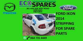 Ford ikon 2014 stripping for spare parts