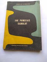 JAK POWSTAJE SAMOLOT , Zbigniew Kowalski , 1955r.