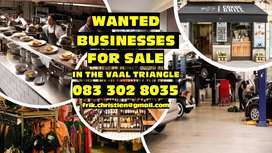 WANTED BUSINESSES FOR SALE IN THE VAAL TRIANGLE