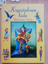 Książka dla dzieci - Kryształowa kula. Baśnie znane i lubiane