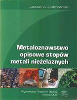 Metaloznawstwo opisowe stopów metali nieżelaznych- Dobrzański - Nowa