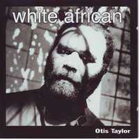 Image of Otis Taylor- White African (CD)