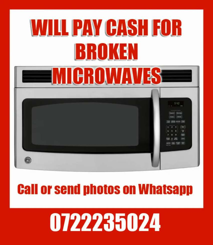 Wil pay cash for broken Microwaves