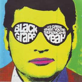 Black Grape - It's Great When You're Straight..Yeah! (CD)