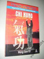Chi Kung Praktyczny poradnik samozudrawiania Twoje Zdrowie Qigong