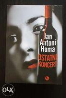 """Jan Antoni Homa """"Ostatni koncert"""" (kryminał)"""