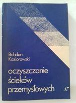 Oczyszczanie ścieków przemysłowych B.Koziorowski