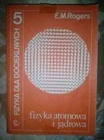 Fizyka atomowa i jądrowa (E.M. Rogers)