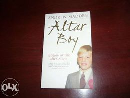 Altar Boy. A Story of Life After Abuse Andrew Madden