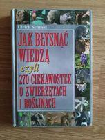 270 ciekawostek o zwierzętach i roślinach