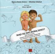 Skąd się (nie) biorą dzieci? Autor: Kotoro Bianca-Beata
