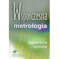 Współczesna Metrologia - zagadnienia wybrane