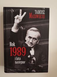 Tadeusz Mazowiecki. Rok 1989 i lata nastepne