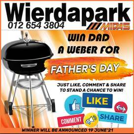 Stand a Chance to WIN a Weber this Father's Day at Wierdapark Midas!