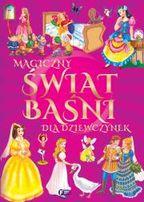 wyp Magiczny świat baśni i bajek dla dziewczynek Autor: Opracowanie Zb