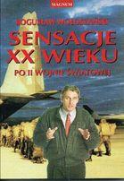 Sensacje XX wieku po II wojnie światowej Wołoszański Bogusław
