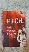 Jerzy Pilch Pod mocnym aniolem