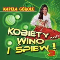 Kapela Górole - Kobiety... wino i śpiew ! 3