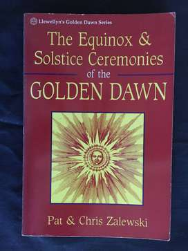 THE EQUINOX & SOLSTICE CEREMONIES of the GOLDEN DAWN by Pat & Chris Za