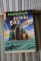 Ruff Matt - Ścieki, gaz i prąd